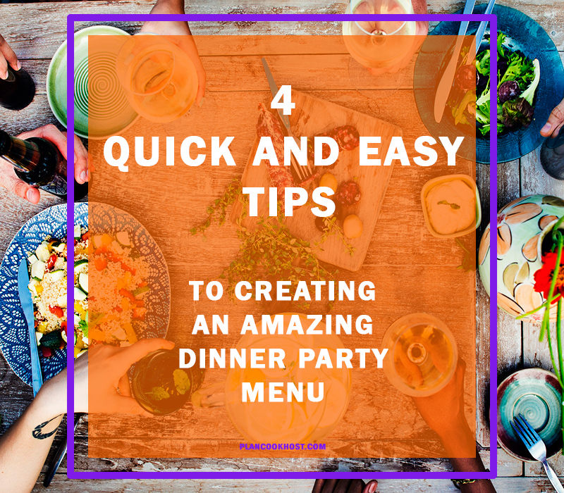 Dinner Party Menu Ideas For 4 Part - 19: 4 Tips To Help You Create An Amazing Dinner Party Menu For Your Guests.