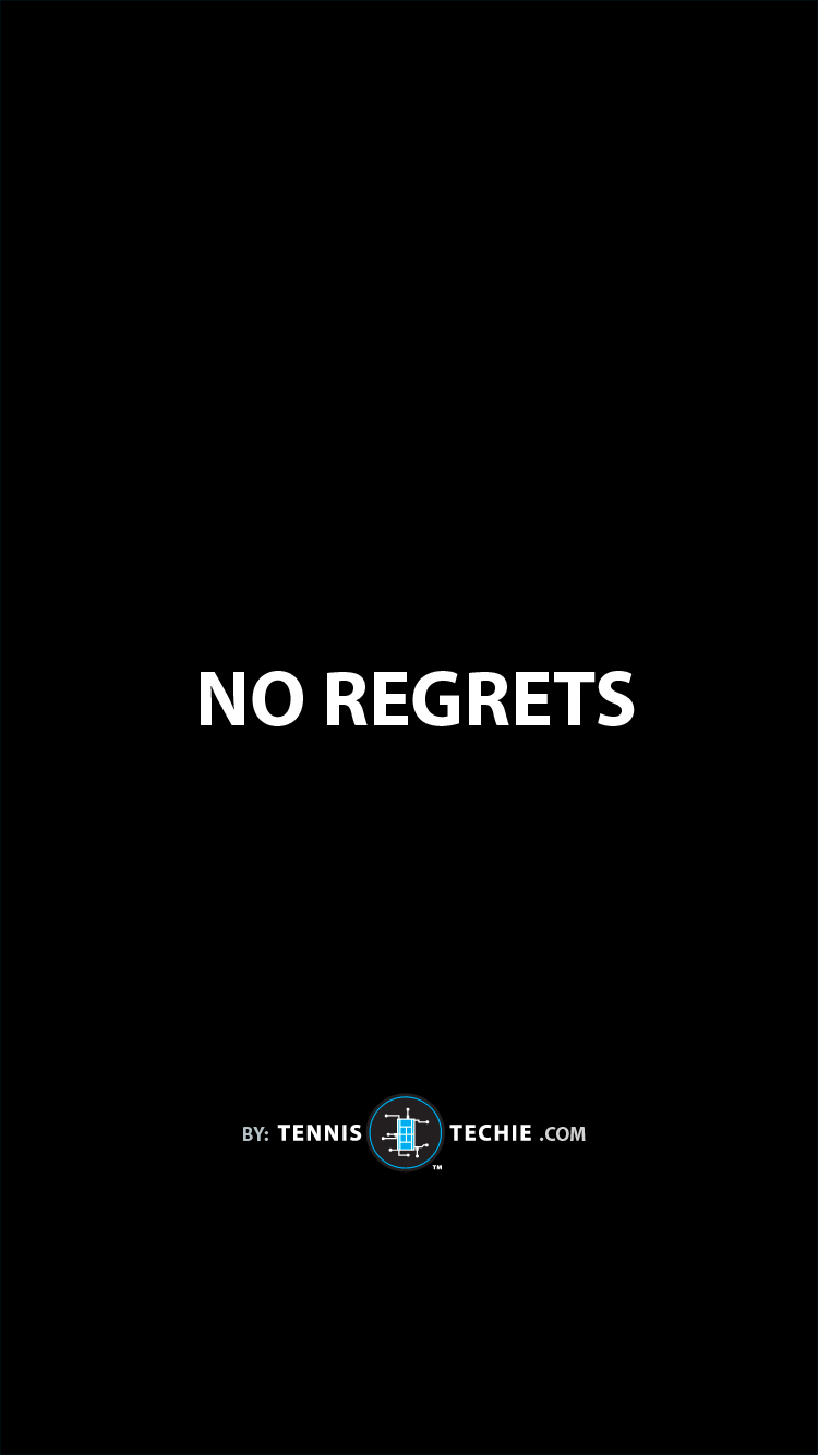 Tennis-Techie-Lock-Screen-motivational-72-no-regrets.jpg