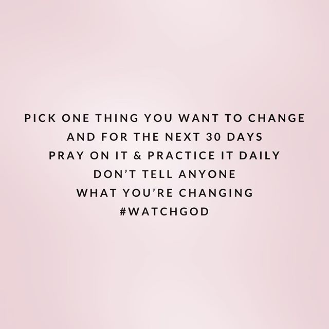 It's a new month so I'm giving you a new challenge! Positive change doesn't happen without intentionality. For the next 30days, practice daily one thing you want to change so that it becomes a #habit. Don't forget to #pray on it! #letsgo #christianblog