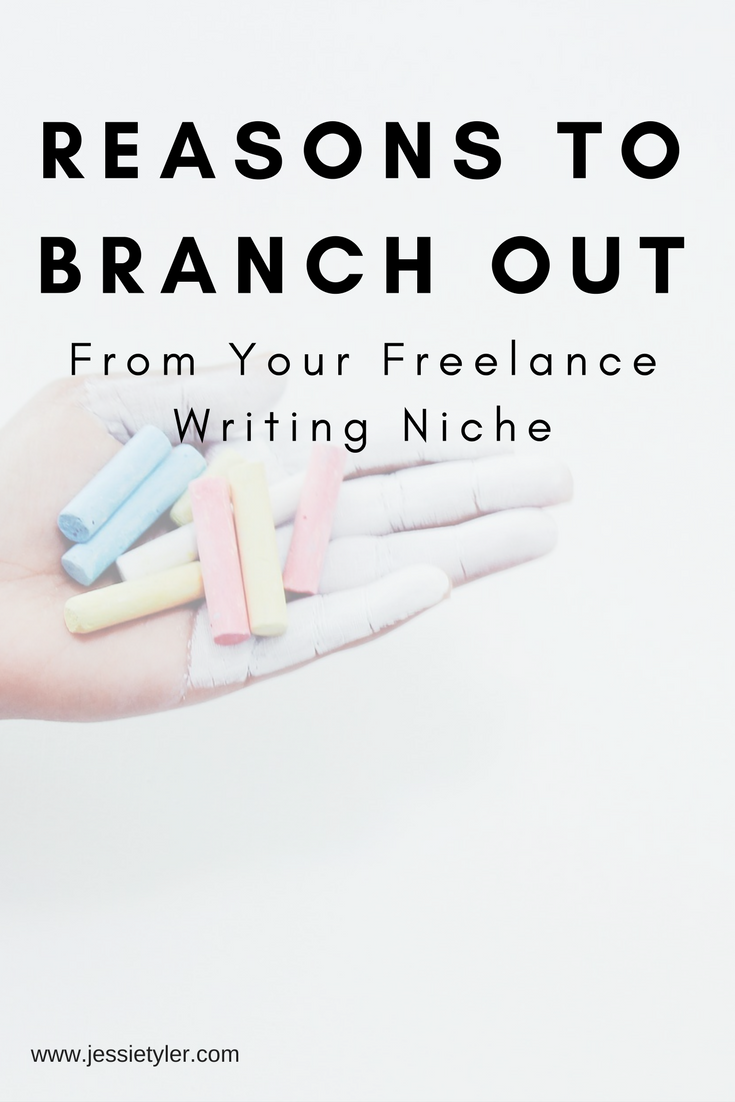 Reasons To Branch Out of your freelance writing niche.png