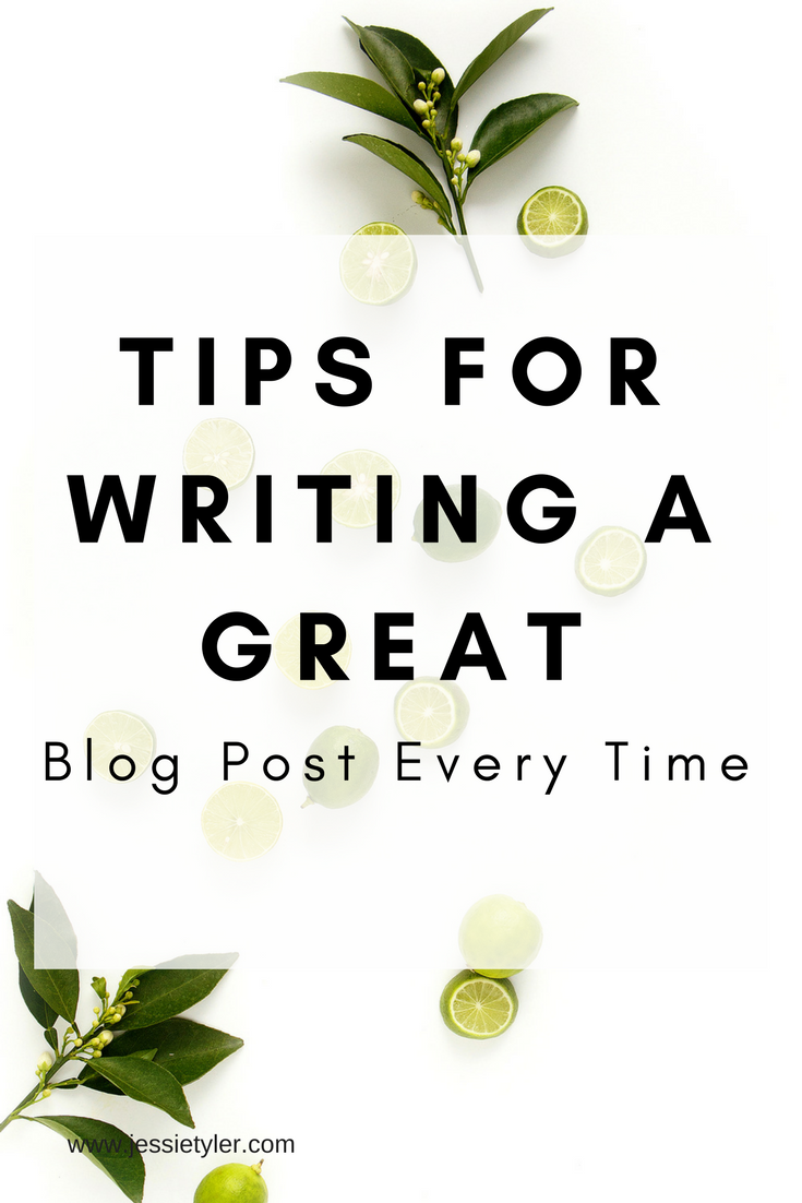 Tips for writing a great blog post every time.png