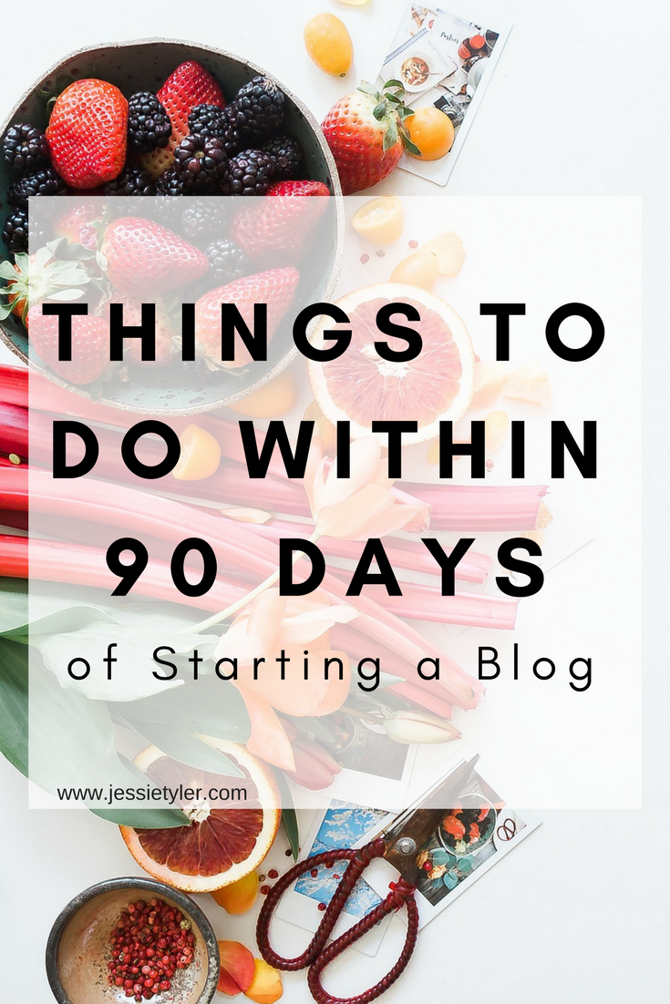 Things to do within 90 days of starting a blog.png