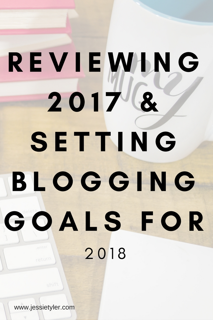 Reviewing 2017 & Setting Blogging Goals For 2018.jpg