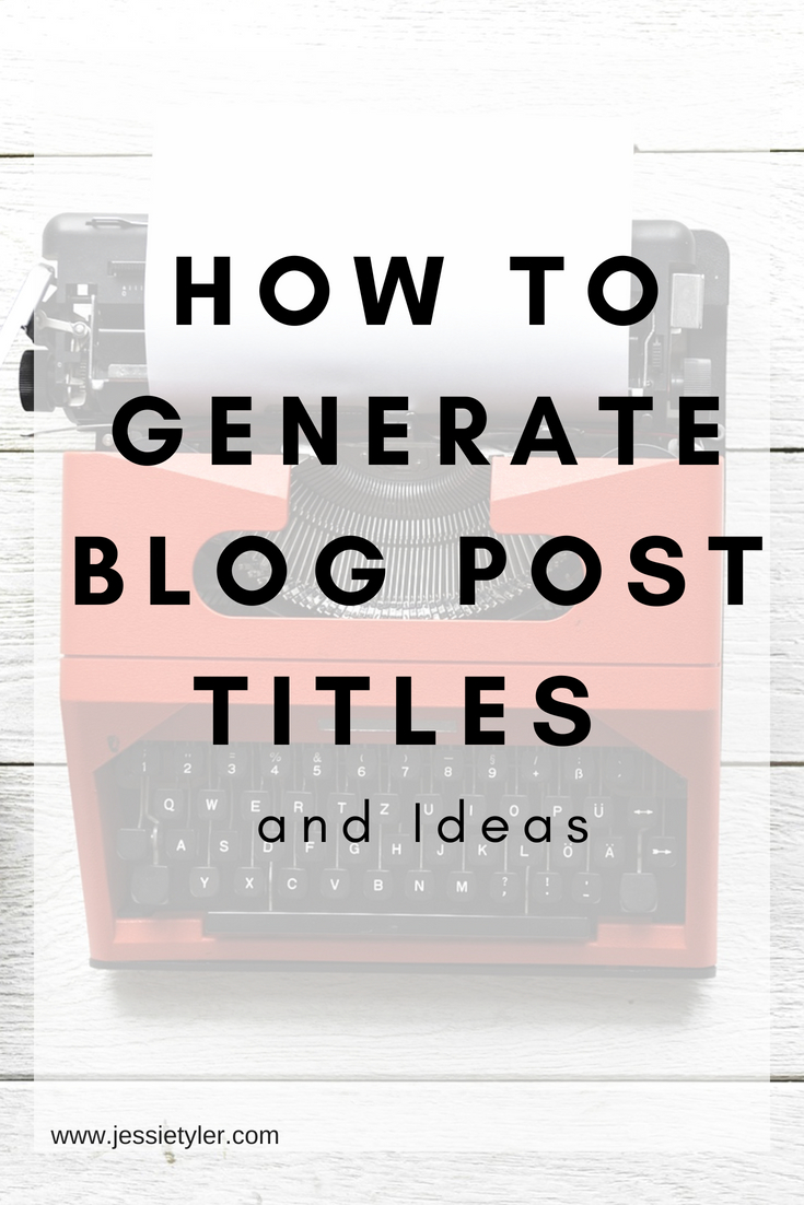 How to Generate blog post titles and ideas.jpg