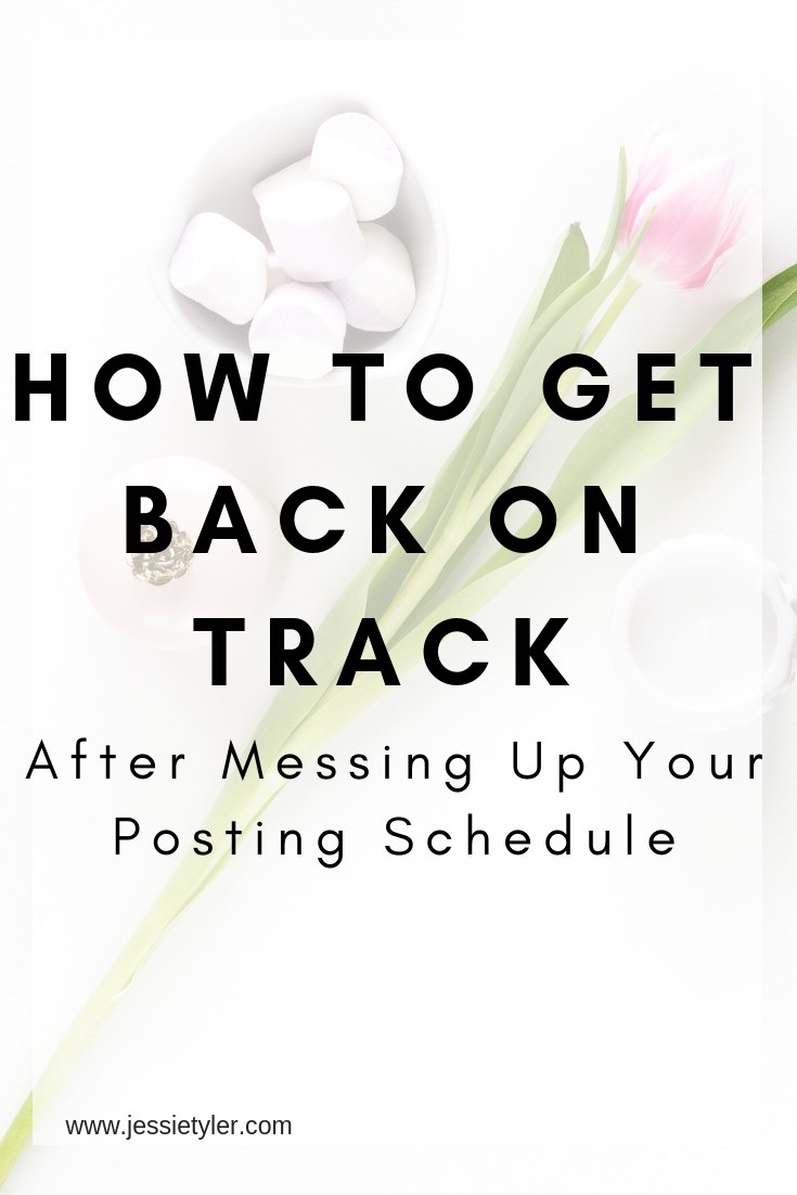 How to Get back on track after messing up your posting schedule.jpg