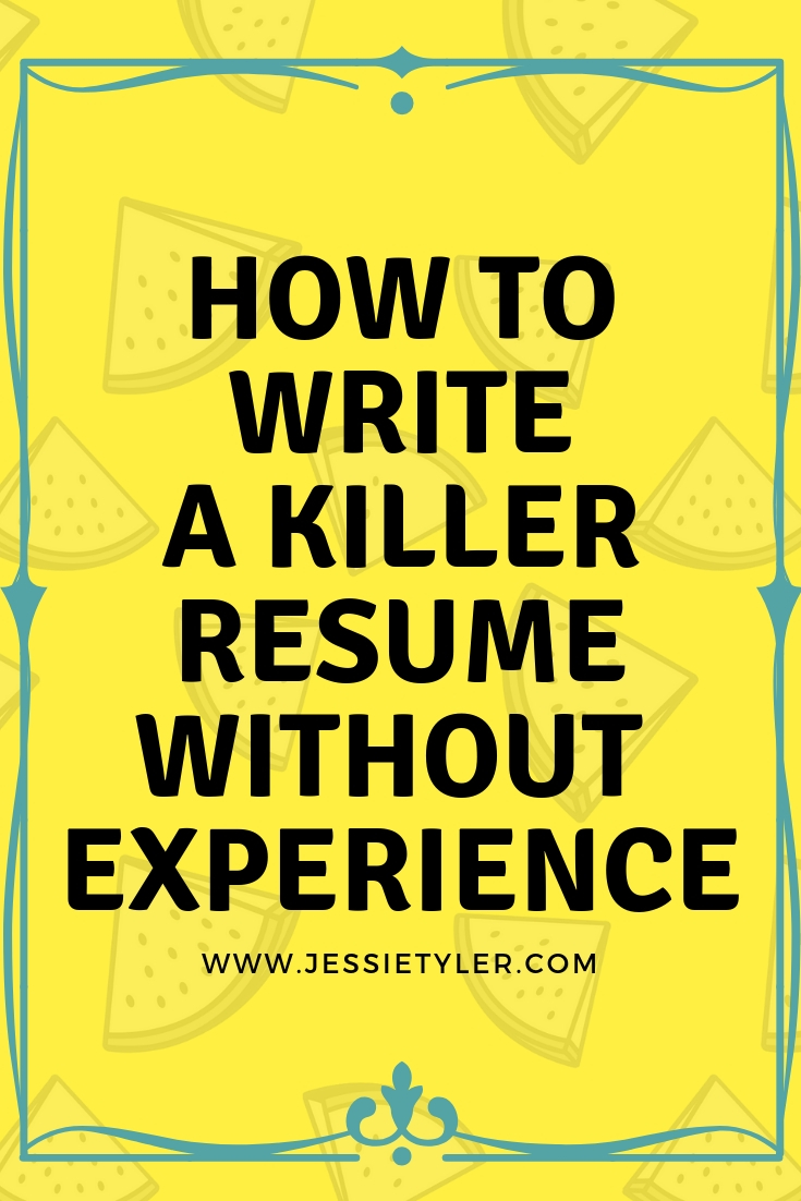 How to write a killer resume without experiencejpg