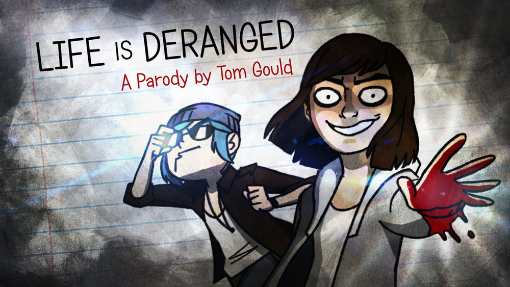 """Life is Deranged"" parody comic by Tom Gould based off the game  Life is Strange."