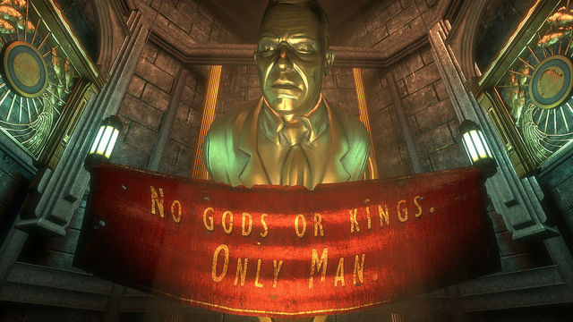 No Gods or Kings. Only Man.  Bioshock  (2007)