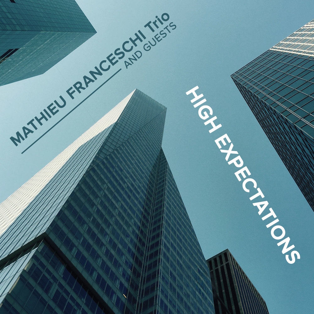 High Expectations - mathieu franceschi trio & guests