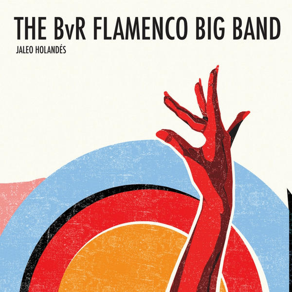 Jaleo Holandés - The bvr flamenco big band