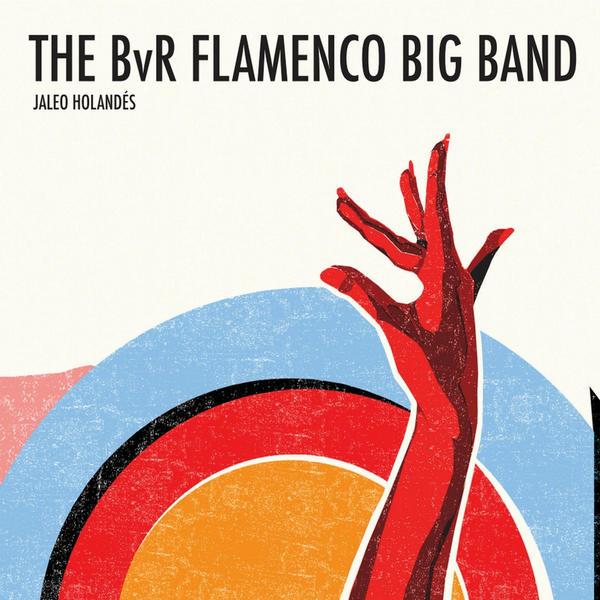 Jaleo Holandés - The bvr flamenco big band