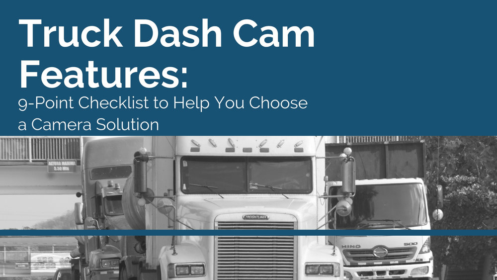 Truck Dash Cam Features Checklist