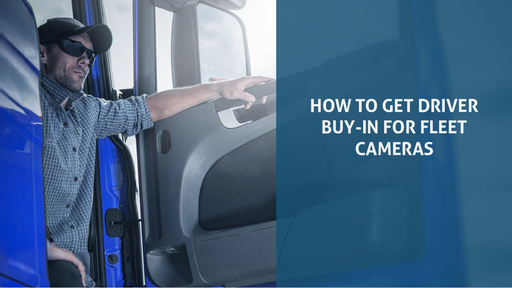 How to get driver buy-in for fleet cameras