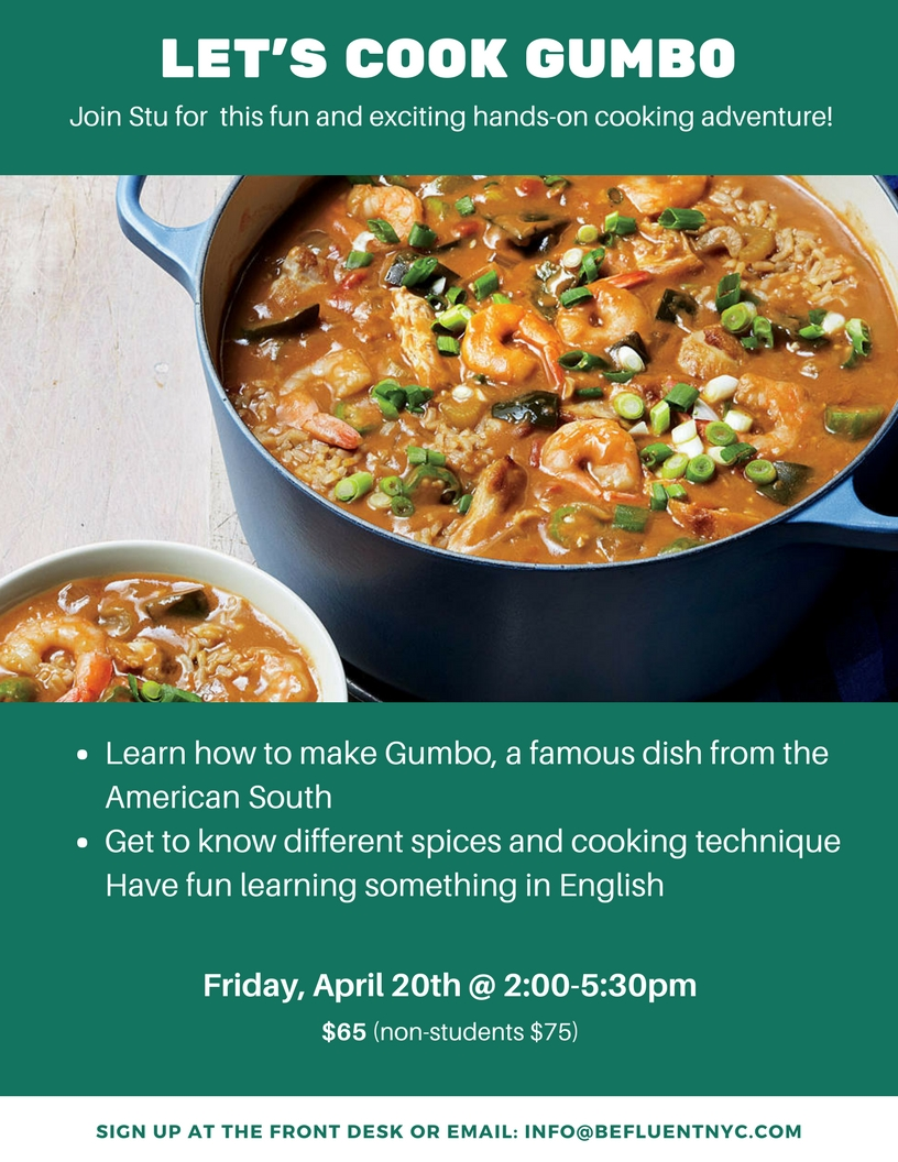 LET'S COOK GUMBO - Friday, April 20th2:00pm-5:30pm$65 (non-students $75)