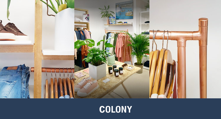 COLONY: This fashion and accessories store follows the current global trend of 'Mindfulness' by incorporating design elements that reflect the natural environment. Their fixtures utilise natural and sustainable materials that create a sense of serenity throughout the space, while foliage intertwined in the units breath vitality and life into the store.  Although the design and layout is simple, nothing is left to chance, every detail is carefully considered, every product placement is arranged and rearranged until it is just right and this attention to detail is reflected in their customer service. Their fashion and accessory style is a thoughtful assortment of products they know their specific customer would love, rather then cluttering the eye with an assortment of ranges, they stick to one style and they OWN it. ( 51C Fore St, Totnes TQ9 5MJ )