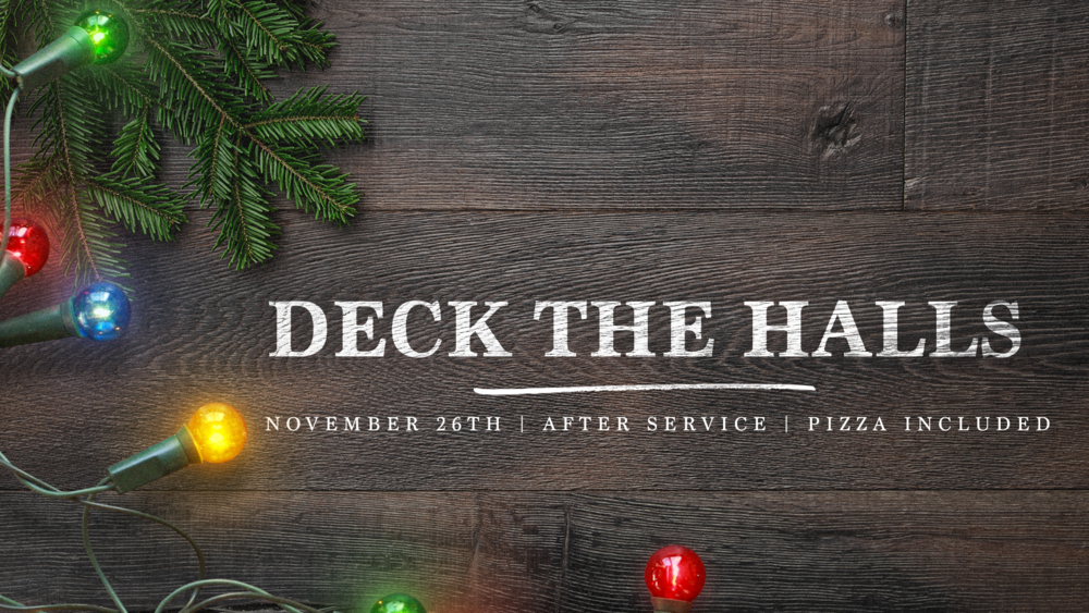 We need your help to decorate the church this Christmas! Join us on Sunday November 26th after service as we deck our halls in preparation for the Christmas season. Pizza will be provided.