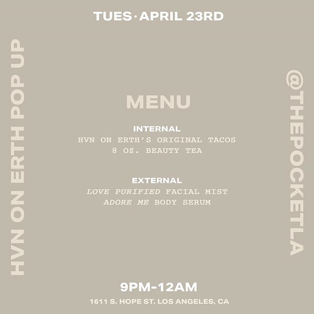 HVN ON ERTH will be enhancing your internal & external well-being through vegan • plant based tacos & product this upcoming Tuesday, 04.23 at @thepocketla . Send your temple love by visiting the Mother of HVN ON ERTH, at her booth. #hvnonerth #thepocketla