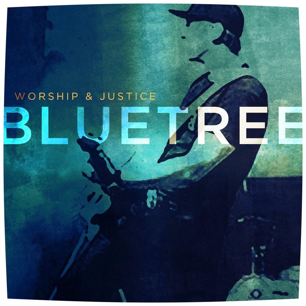 Bluetree > Worship & Justice -
