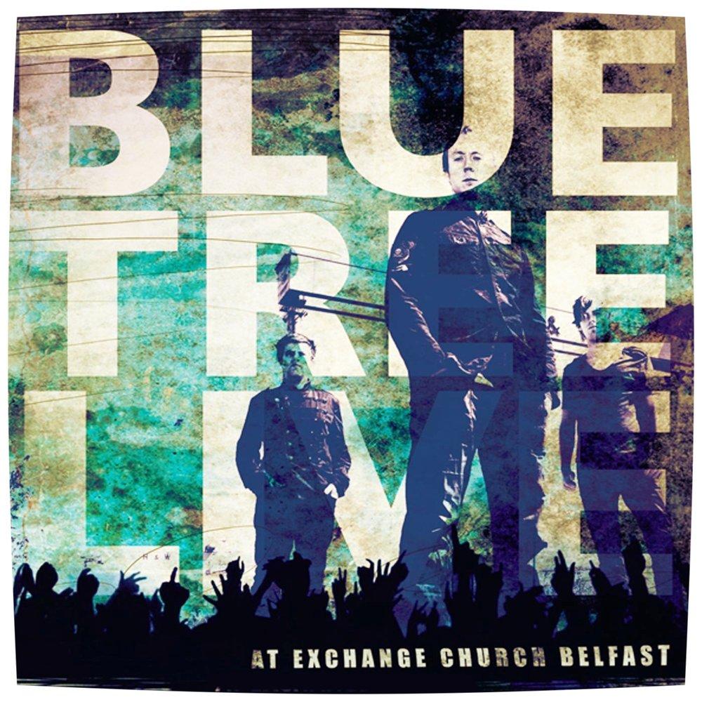 Bluetree > Live at Exchange Church Belfast -