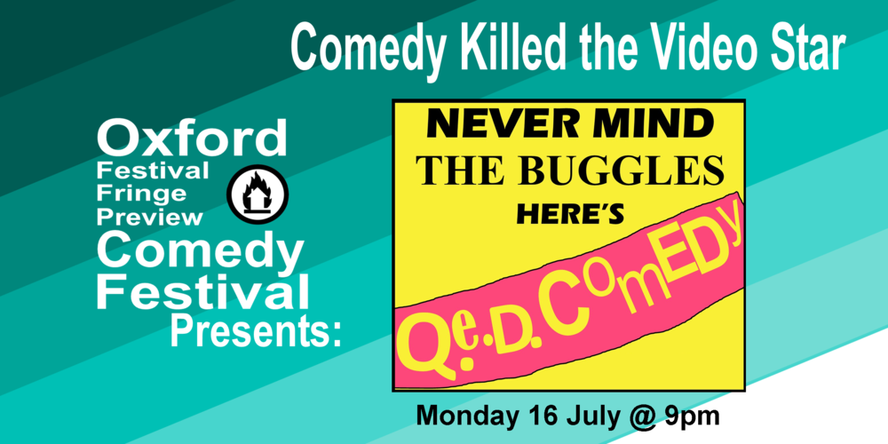 Love music videos?  Hate music videos?  The thing we can all agree on is that none of them make any sense. That's why QED Comedy Laboratory is bringing you Comedy Killed the Video Star.   Oxford's finest comedians will present and comment on the music videos that they love, hate, love to hate, or just baffle them!  60 minutes  Doors at 8:50/Show at 9pm   Get Your Tickets Here!