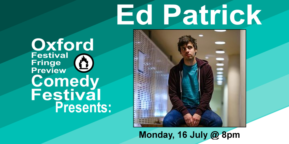 "Join Ed Patrick, host of the criticaly acclaimed Comedian's Surgery podcast and 2016 Leicester Mercury Comedian of the year nominee, as he embarks on a quest to develop his new solo show. There will be ideas.  ""Refreshingly good"" ** Threeweeks  ""Side-splitting and uplifting, this is the A&E of laughter"" ** TheatreBath  ""Strong and unique"" ** Arts Award Voice  60 minutes  Doors at 7:30/Show at 8pm    Get Your Tickets Here!"