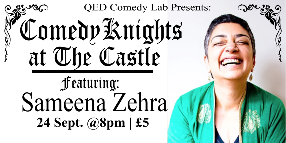 On a quest for the funniest evening in Oxford? Here it is! Join us at the newly renovated Castle Tavern for Comedy Knights, a monthly stand-up showcase that features some of the finest local and national comedians around - but instead of the high comedy club price tag, it's just £5. This month we have a special guest headliner:  Sameena Zehra   Also featuring Rosie Burnett, Conor McReynolds, and Tara Newton-Wordsworth With Host  Anna Dominey !  Doors at 7:30/Show at 8:00pm £5   Get Your Tickets Here!