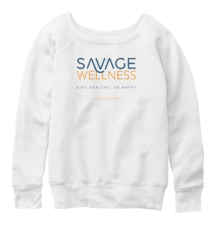 """Savage Wellness Live Healthy, Be Happy"""