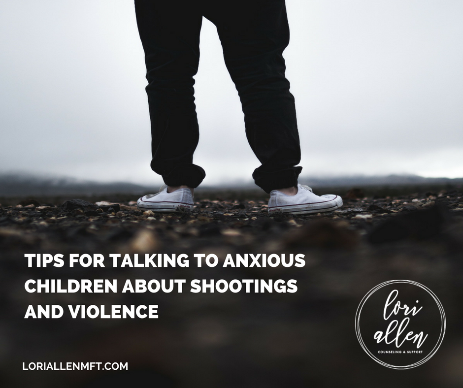 Talking to Anxious children about shootings and violence.png