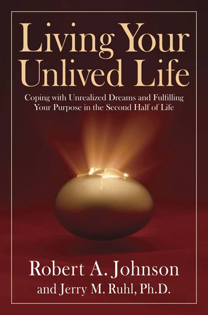 Living Your Unlived Life  by Robert Johnson & Jerry Ruhl