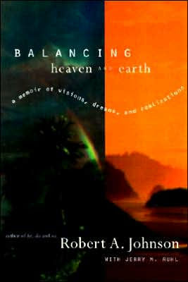 Balancing Heaven and Earth  by Robert Johnson & Jerry Ruhl
