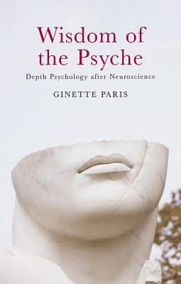 Wisdom of the Psyce  by Ginette Paris