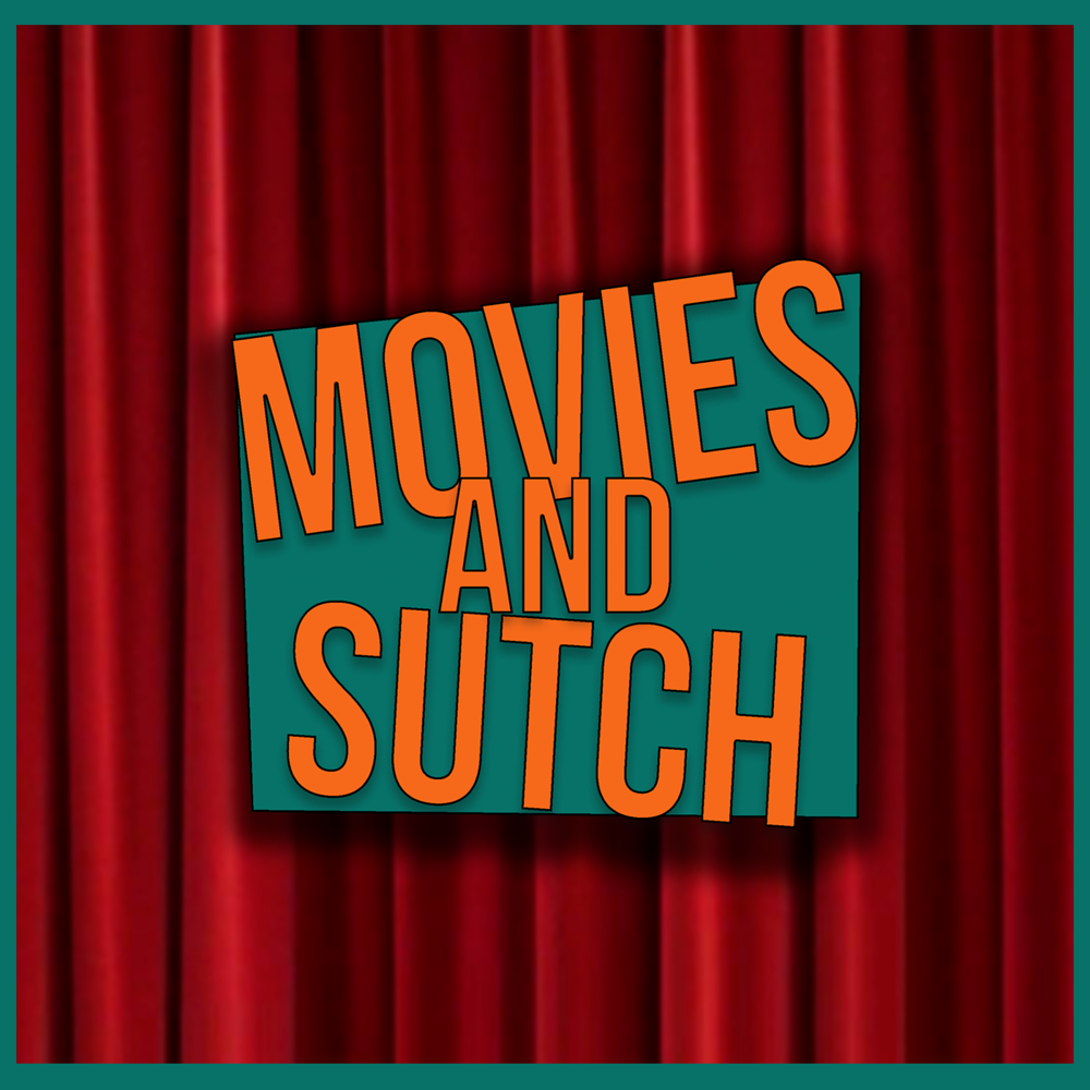 Movies and Sutch