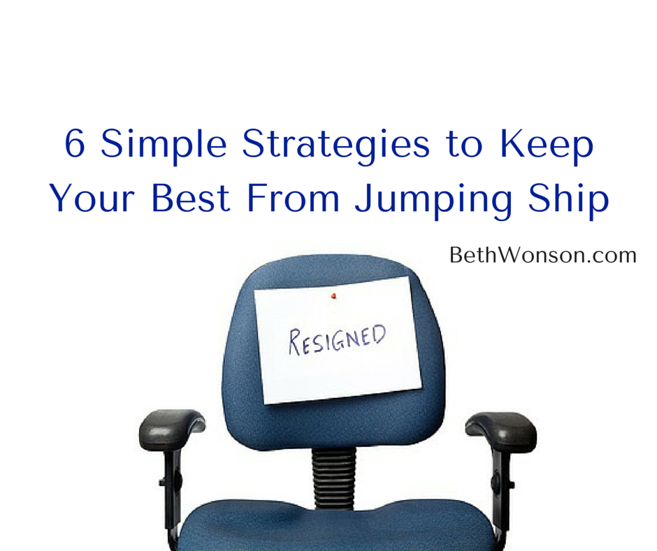 6 Simple Strategies to Keep Your Best From Jumping Ship resign