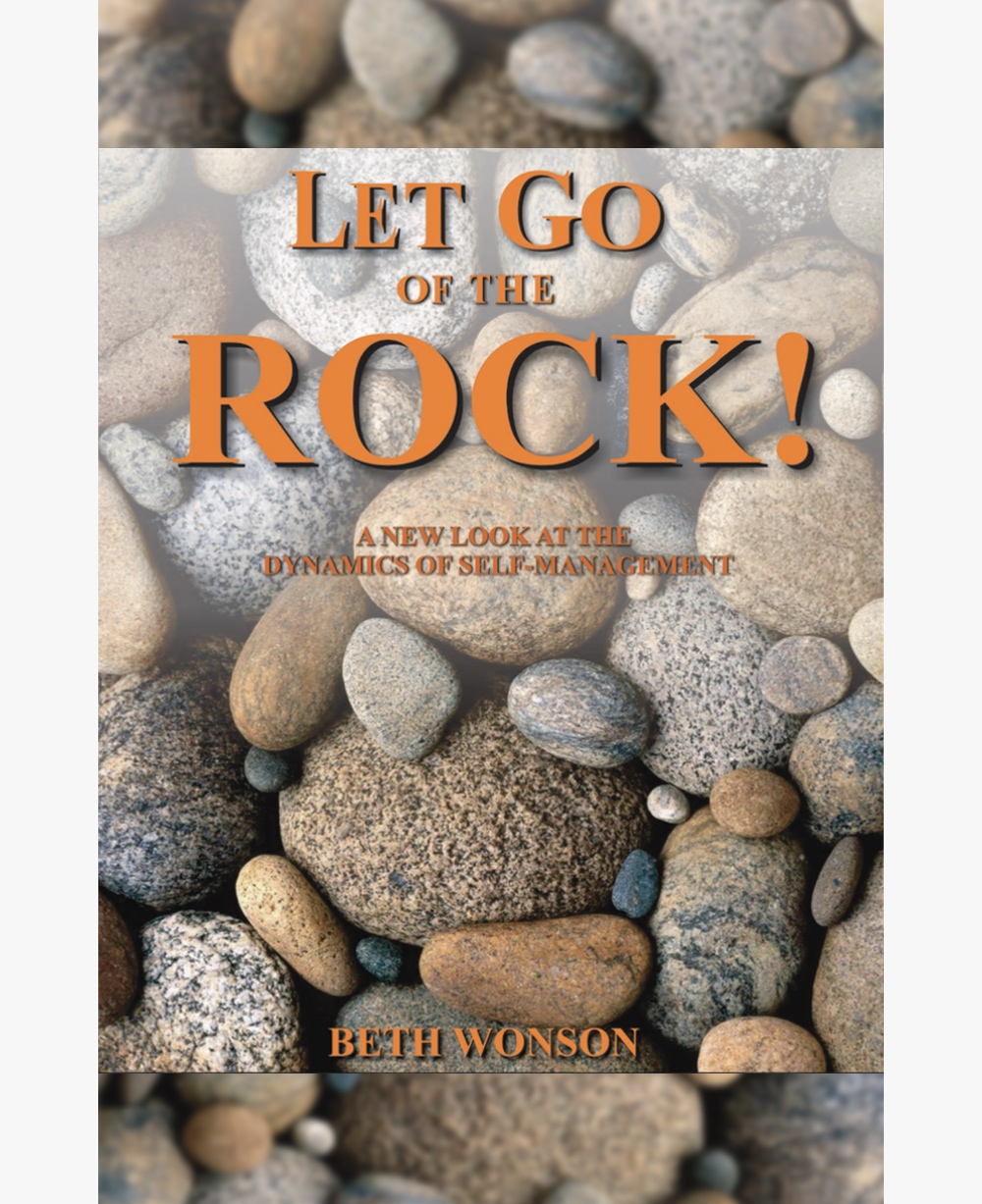 Link to Book in Store - Let Go Of The Rock! is a fun read that will bring you a whole new perspective on the everyday ROCKS that hold you back, decrease your joy, and inhibit peak performance.