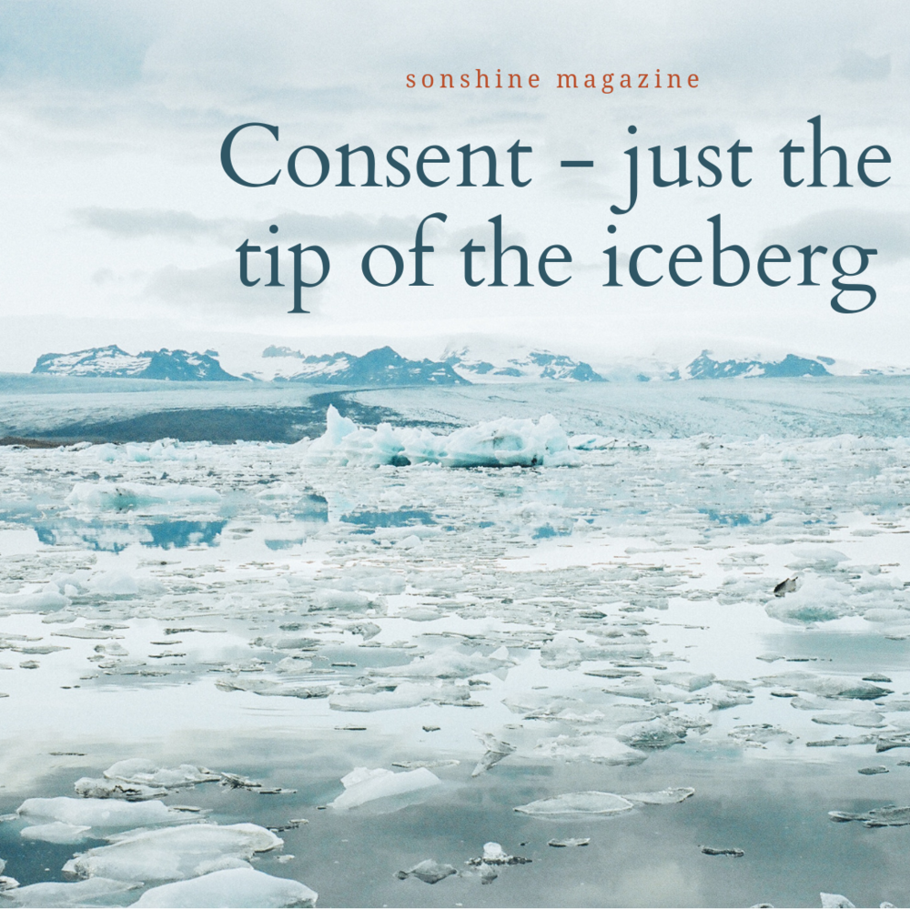 Why Consent is just the tip of the iceberg
