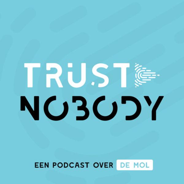 10. Trust Nobody België - Nelleke Poorthuis, Mark Versteden, Elger van der Wel
