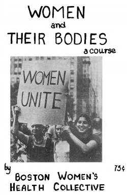 Women and their bodies: A course, 1970 (Boston Women's Healthbook Collective,  Schlesinger Library )