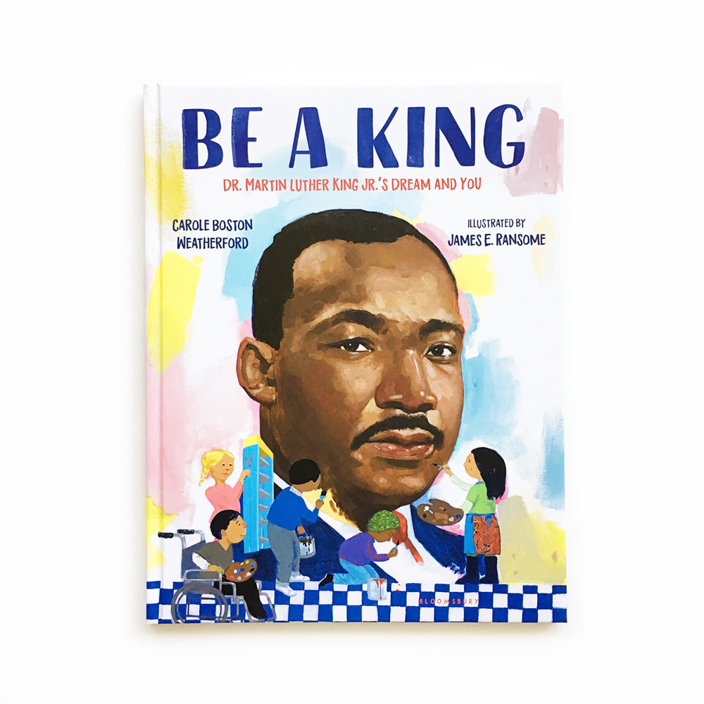 Be a King: Dr. Martin Luther King Jr.'s Dream and You | Books For Diversity