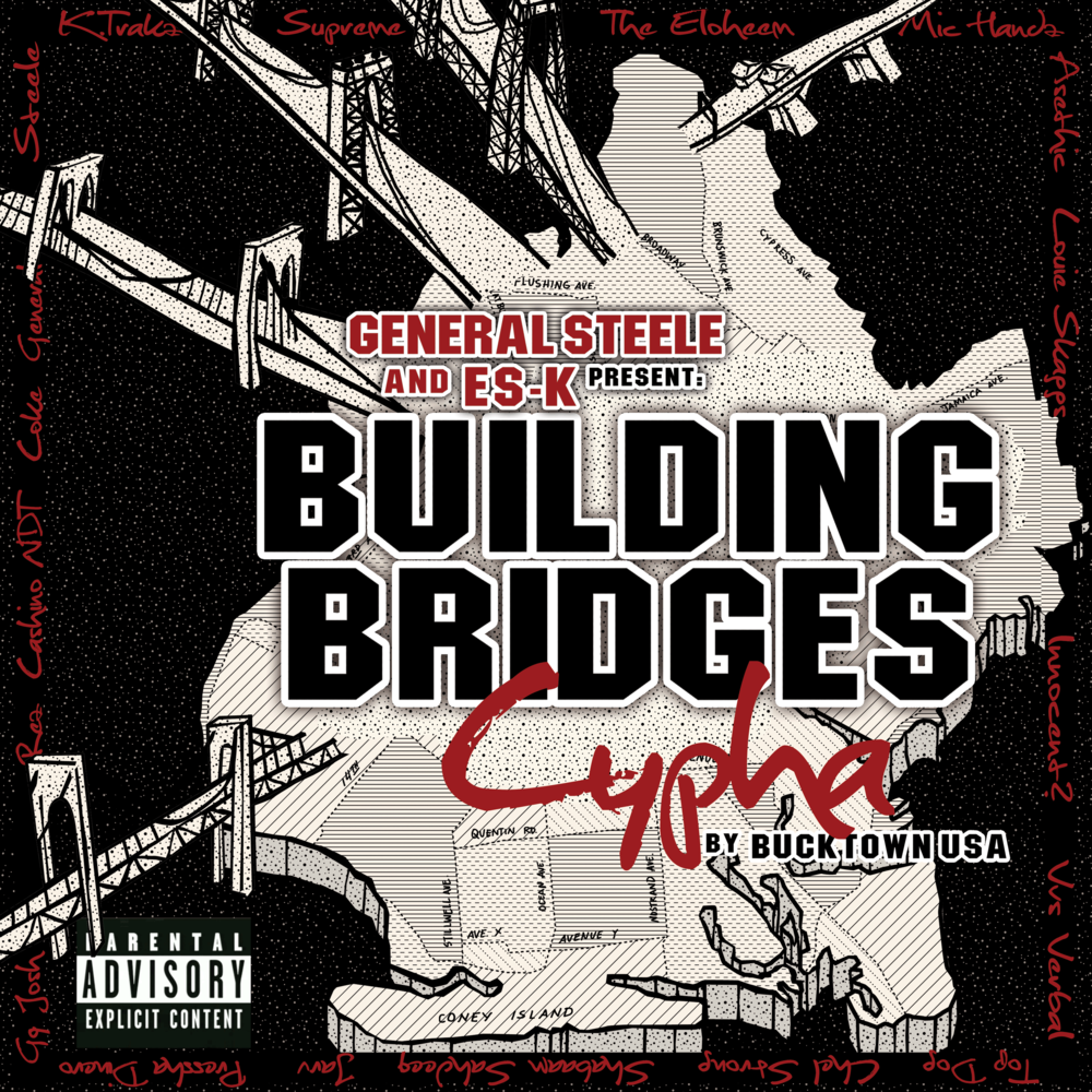 General Steele and Es-K present: Building Bridges Cypha (Ft. Chel Strong, General Steele, VVS Verbal, Shabaam Sahdeeq, Pressha Dinero and many others)
