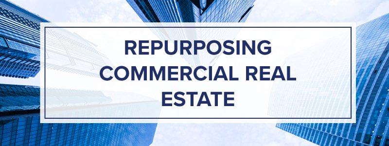 repurposing-commercial-real-estate.jpg