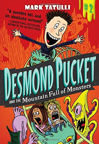 mark tatulli, book, Desmond Pucket and the Mountain Full of Monsters