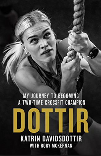 Dottir - by Katrin Davidsdottir Katrin Davidsdottir was the 2nd woman in history to win the CrossFit Games twice. Her first title in 2015 happened after missing the qualification in the 2014 Regionals. This is an honest book about failures that happen to all of us and how you can come back stronger than ever.