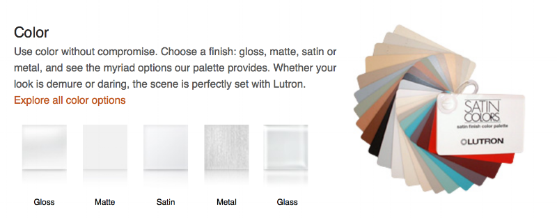 { Lutron  offers their covers in a variety of colors and finishes.}