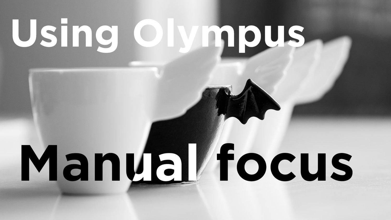 Manual Focus Photography Using Olympus Episode 12