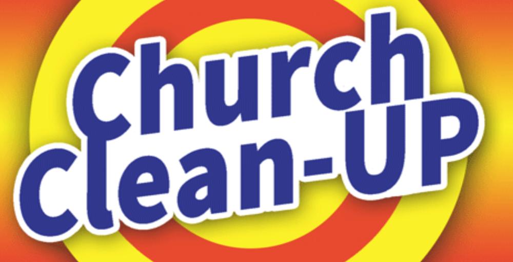 Church Clean-Up - SATURDAY, FEBRUARY 16TH9AM - 2PM