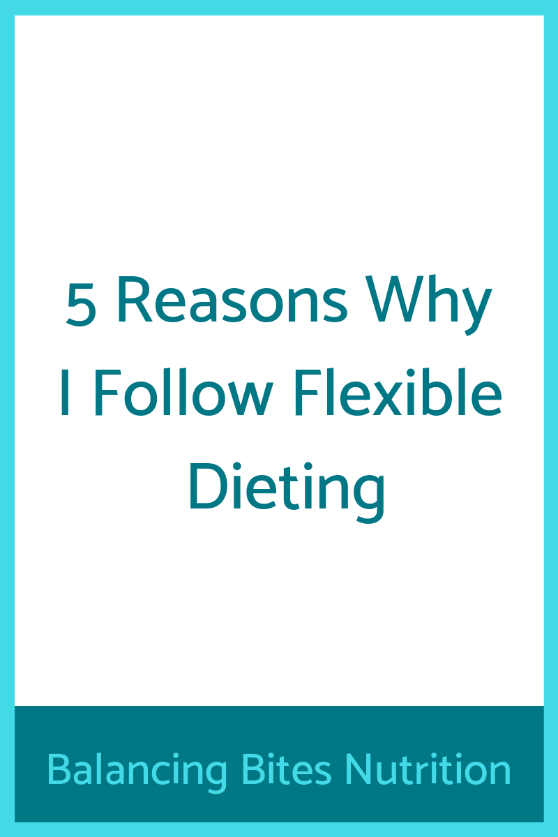 5 Reasons Why I Follow Flexible Dieting.png