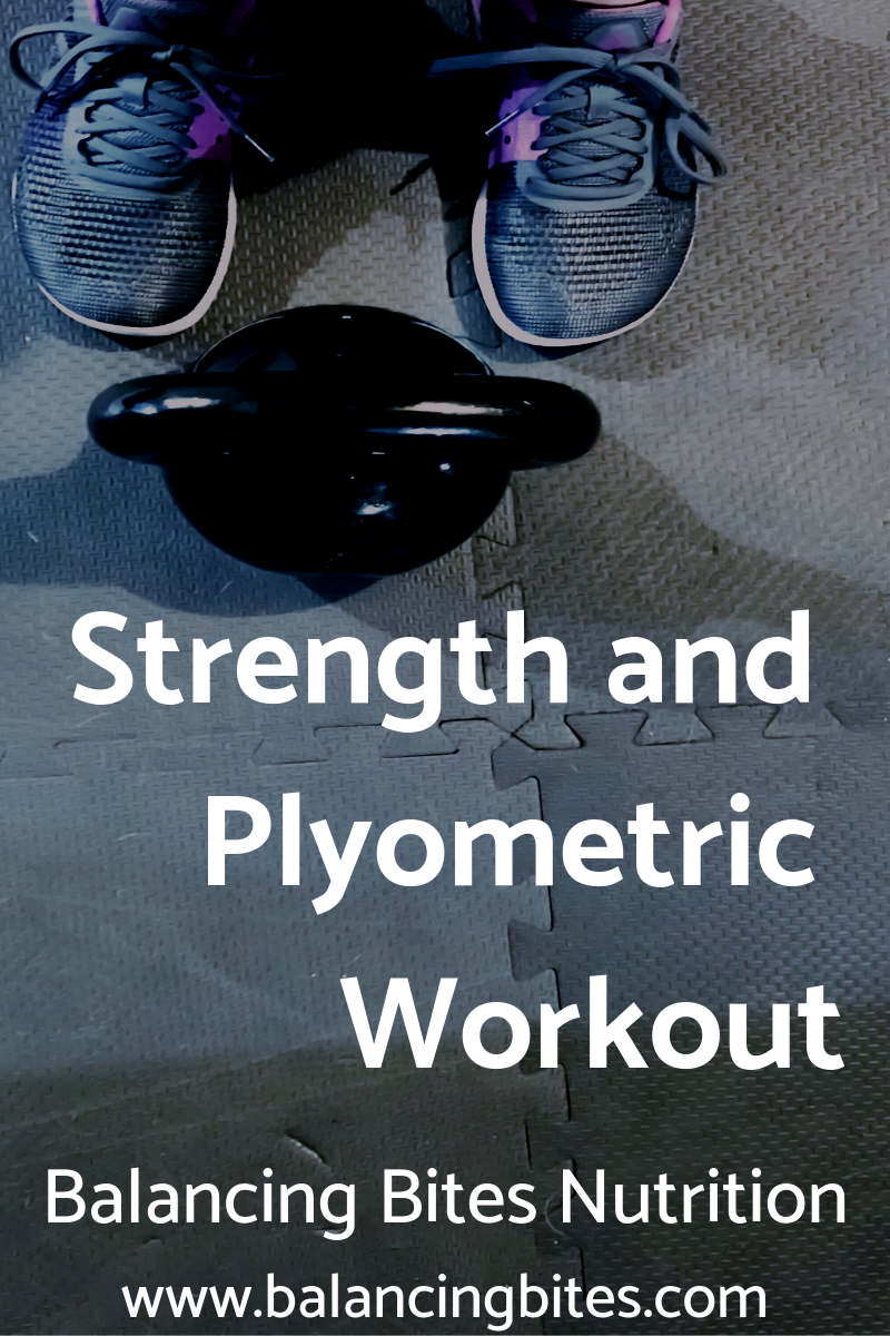 Strength and Plyometric Workout  - Balancing Bites Nutrition.png