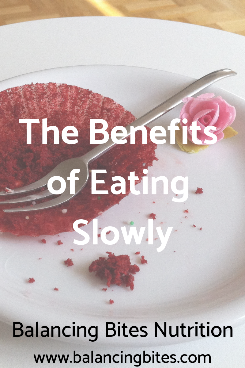 The Benefits of Eating Slowly - Balancing Bites Nutrition.png