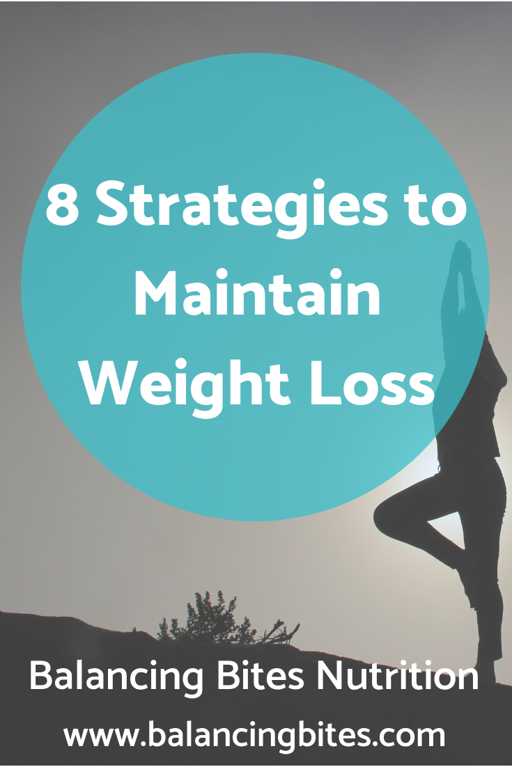 8 Strategies to Maintain Weight Loss - Balancing Bites Nutrition.png