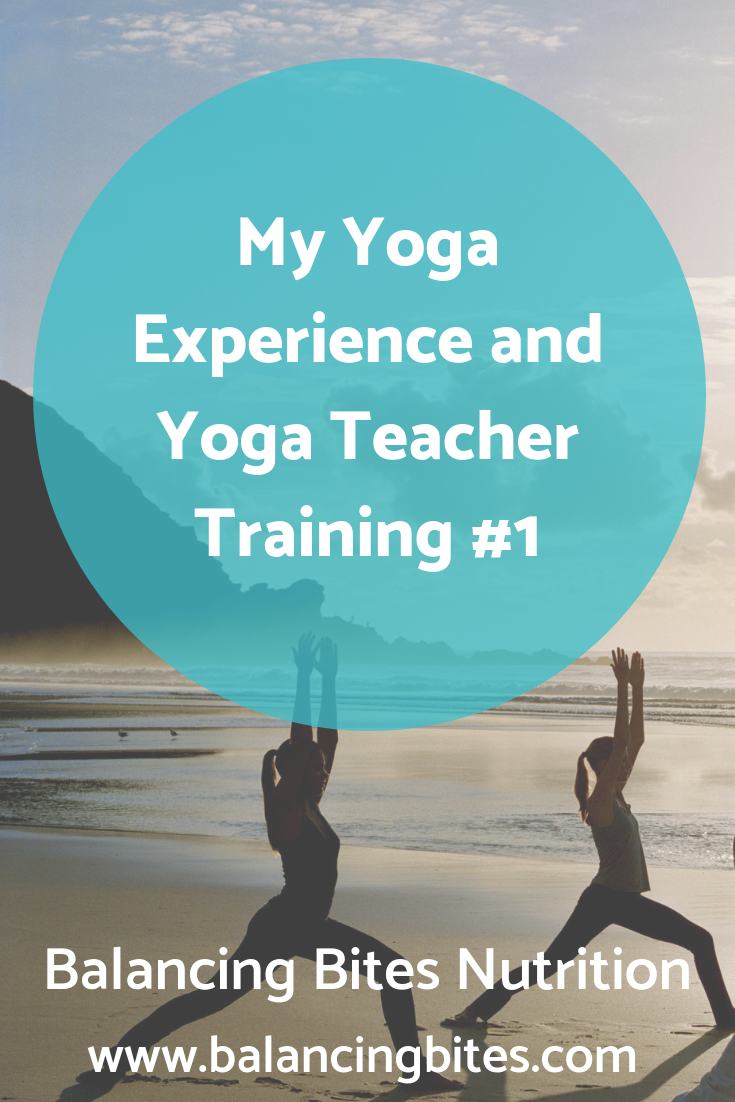 My Yoga Experience and Yoga Teacher Training #1 - Balancing Bites Nutrition.png